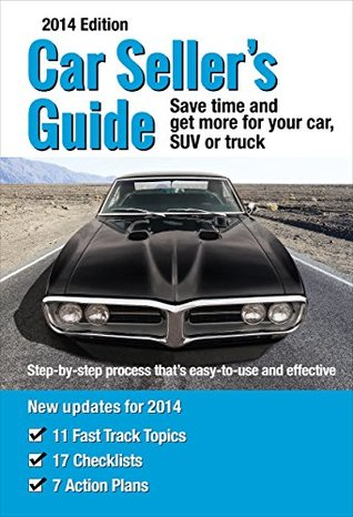 Car Sellers Guide: Save time and get more for your car, SUV or truck  by  Kirk Martensen