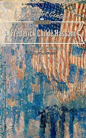 Childe Hassam: Collectors Edition Art Gallery Nancy Davis