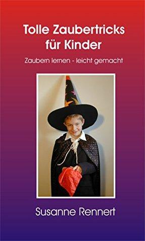 Tolle Zaubertricks für Kinder (Leseprobe): Zaubern lernen - leicht gemacht Susanne Rennert
