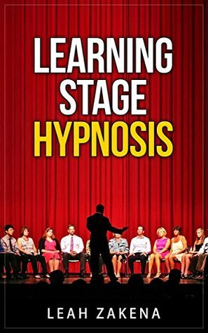 Learning Stage Hypnosis (Different Interests Series Book 1)  by  Leah Zakena