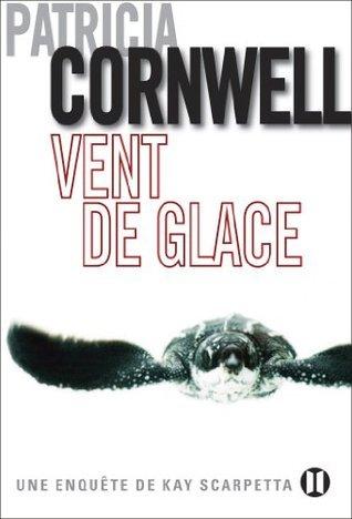 Vent de glace : Une enquête de Kay Scarpetta Patricia Cornwell