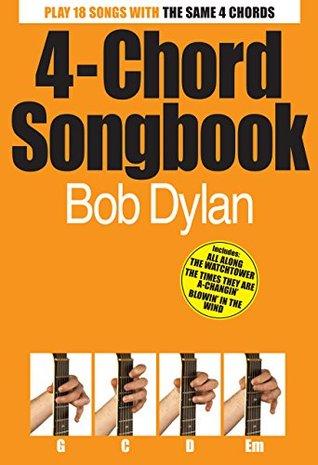 4 Chord Songbook: Bob Dylan Bob Dylan