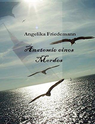 Anatomie eines Mordes: Nordsee-Krimi  by  Angelika Friedemann