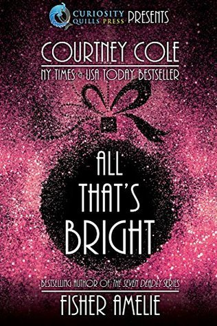 All Thats Bright: A Romantic Holiday Short Story Collection Courtney Cole