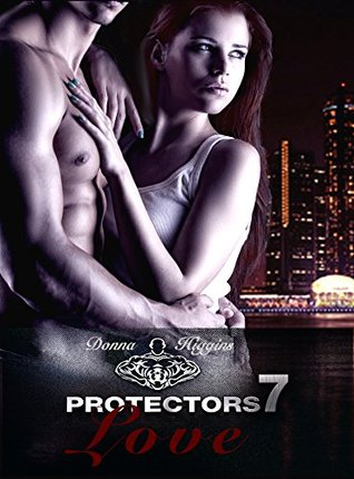 Protectors 7 - Love  by  Donna Higgins