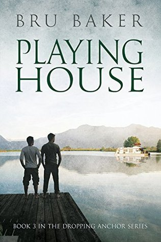 Playing House (Dropping Anchor Book 3) Bru Baker