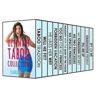 Ultimate Taboo Bundle (12 Book Box Set) (Forbidden Erotica)  by  Scarlet Maxx