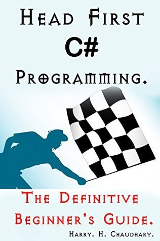 Head First C# Programming  by  Harry H. Chaudhary