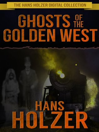 Ghosts of the Golden West: The Hans Holzer Digital Collection Hans Holzer