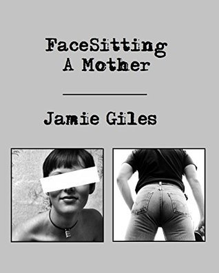 Facesitting a Mother  by  Jamie Giles