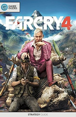 Far Cry 4: Strategy Guide  by  Jarrod Garripoli