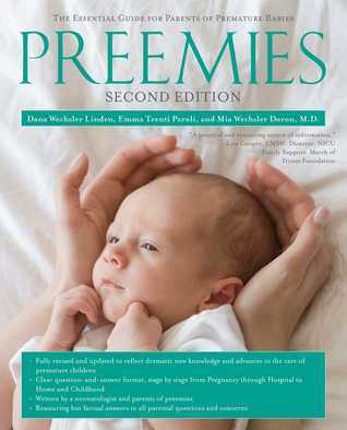 Preemies: The Essential Guide for Parents of Premature Babies  by  Dana Wechsler Linden