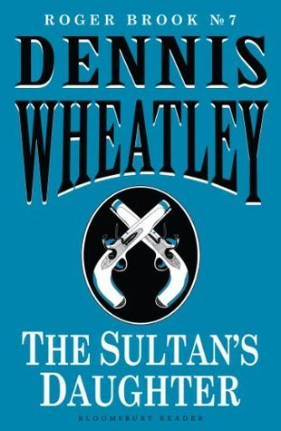 The Sultans Daughter (Roger Brook Book 7)  by  Dennis Wheatley