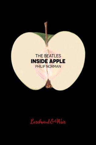 The Beatles: Inside Apple Philip Norman