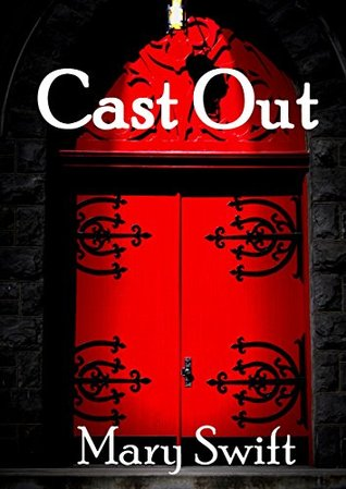 Cast Out (The Red Enchanter Book 1)  by  Mary Swift