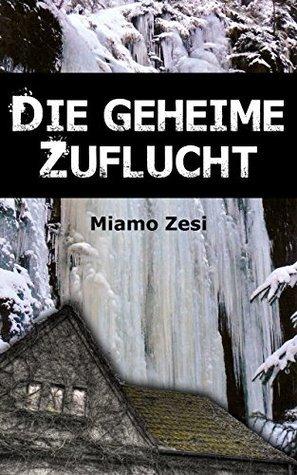 Die geheime Zuflucht  by  Miamo Zesi