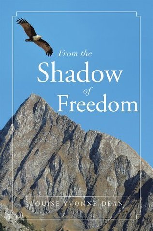 From the Shadow of Freedom  by  Louise Yvonne Dean