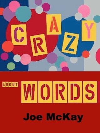Crazy about Words Joe MC Kay