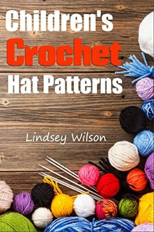 Childrens Crochet Hat Patterns  by  Lindsey Wilson