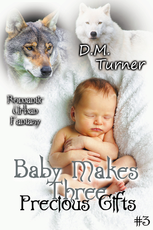 Precious Gifts (Baby Makes Three #3)  by  Dawn M. Turner