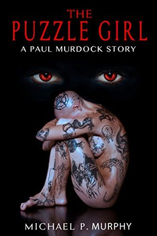 The Puzzle Girl: A Paul Murdock Story (Paul Murdock Thrillers Book 3)  by  Michael Murphy