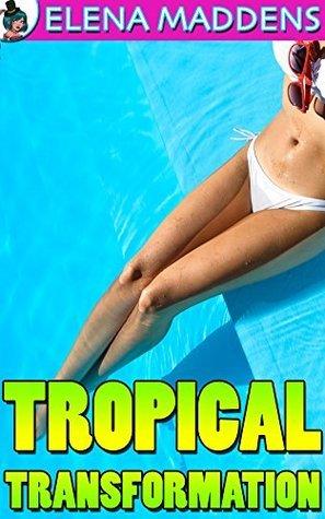 Tropical Transformation Elena Maddens