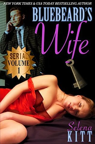Bluebeards Wife: Unlimited Special (Bluebeards Wife Serial Book 1) Selena Kitt