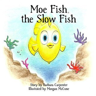 Moe Fish the Slow Fish Barbara  Carpenter