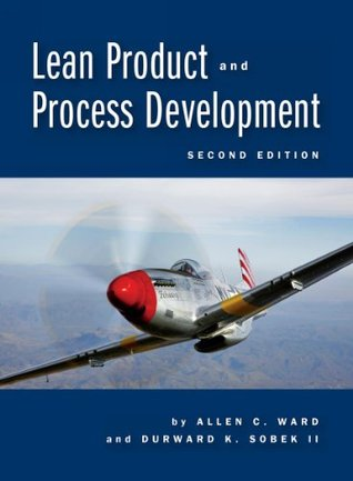 Lean Product and Process Development, 2nd ed. Allen Ward