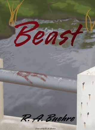 Beast  by  R.A. Buehre