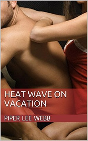 Heat Wave on Vacation Piper Lee Webb
