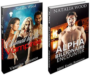 BBW EROTIC ROMANCE BOX SETS #1: Claimed the Vampires and Alpha Billionaire Encounter by Passion Fire Books