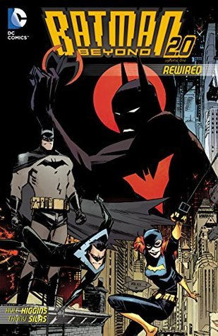 Batman Beyond 2.0: Rewired  by  Kyle Higgins