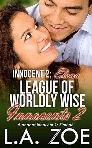 Innocent 2: Elena (League of Worldly Wise Innocents)  by  L. A. Zoe
