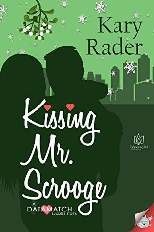 Kissing Mr. Scrooge (DataMatch Book 1)  by  Kary Rader