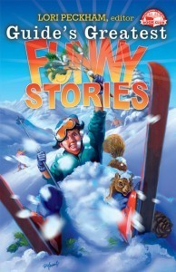 Guides Greatest Funny Stories  by  Lori Peckham