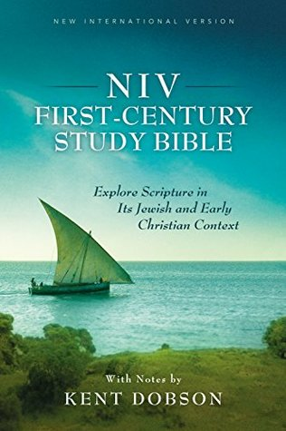 NIV First-Century Study Bible: Explore Scripture in Its Jewish and Early Christian Context Kent Dobson