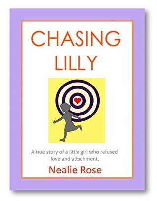 Chasing Lilly Nealie Rose