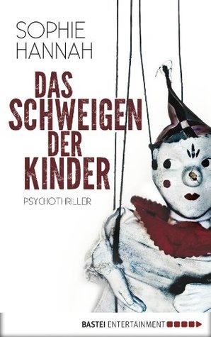 Das Schweigen der Kinder: Psychothriller  by  Sophie Hannah