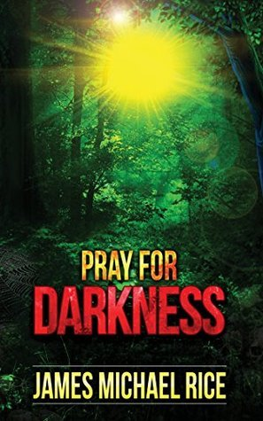 Pray For Darkness James Michael Rice