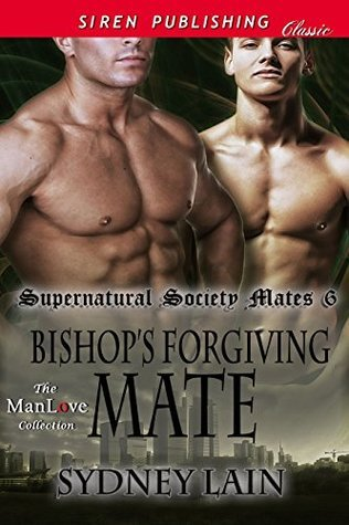 Bishops Forgiving Mate (Supernatural Society Mates 6)  by  Sydney Lain