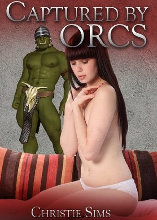 Captured Orcs by Christie Sims