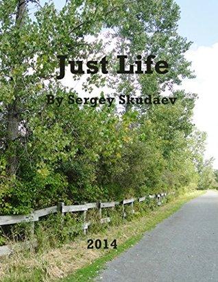Just Life  by  Sergey Skudaev