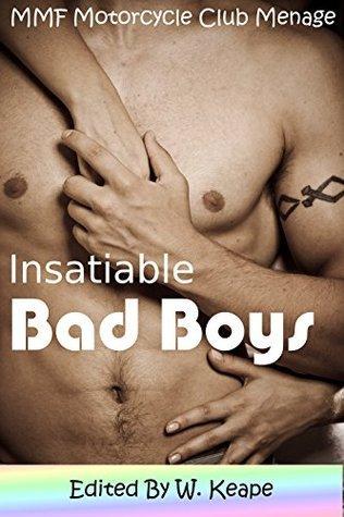 Insatiable Bad Boys W. Keape