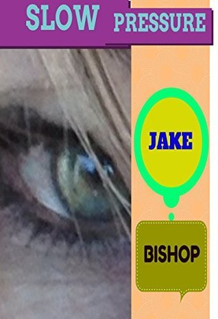 Slow Pressure Jake Bishop