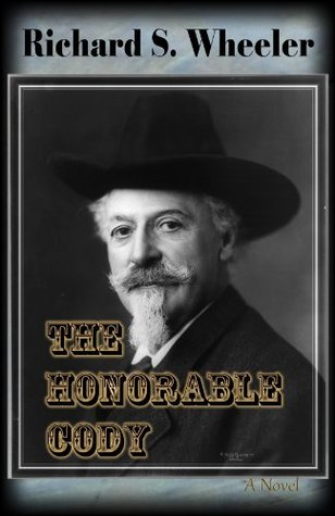 The Honorable Cody  by  Richard S. Wheeler