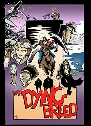 The Dying Breed: Issue #1  by  EJ Cedric