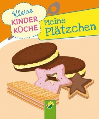 Meine Plätzchen: Kleine Kinderküche  by  Lisa Pertagnol