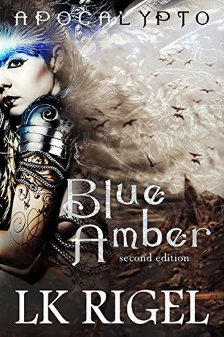 Blue Amber:Special Edition (Apocalypto Book 3)  by  L.K. Rigel