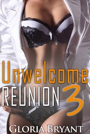 Unwelcome Reunion: 3 Gloria Bryant